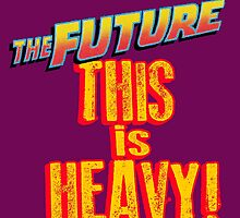 The Future, THIS IS HEAVY by Robiberg