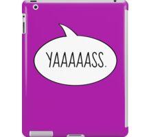YAASSS iPad Case/Skin