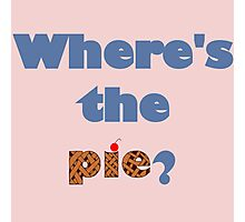 """Where's the Pie?"" -Dean Winchester Photographic Print"