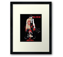 Kill or Die Framed Print