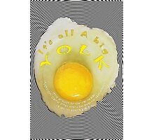 A BIG Yolk! Photographic Print