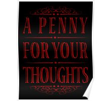 A penny for your thoughts.. Poster