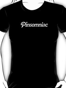 Pinsomniac - I am a Pinterest Addict T-Shirt