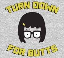 Tina Belcher - Turn down for butts by bakery