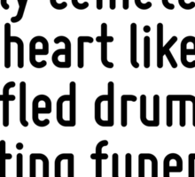 To the solemn graves, near a lonely cemetery, my heart like a muffled drum is beating funeral marches. Sticker