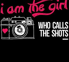TRUST ME i am the girl WHO CALLS THE SHOT by birthdaytees