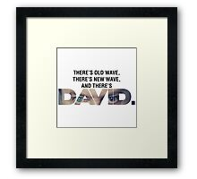 There's Old Wave, There's New Wave, and There's David Bowie. (V2) Framed Print