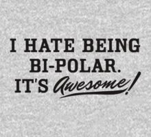 I Hate Being Bipolar T-Shirt