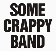 Some Crappy Band by s2ray