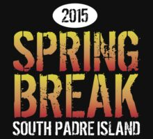 Limited Edition 'Spring Break South Padre Island 2015' T-Shirt and Gift Ideas by Albany Retro