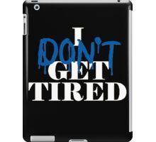 i don't get tired idgt #idgt iPad Case/Skin