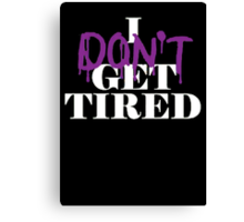 i dont get tired #idgt idgt Canvas Print