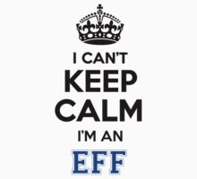 EFF cant keep calm Im an EFF by icant