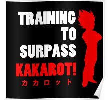 Vegeta - Training to Surpass Kakarot! 2.0 Poster