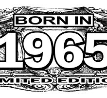 Born in 1965 limited edition by teeshoppy
