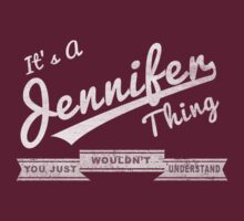It's A Jennifer Thing.. You Wouldn't Understand! T-Shirt