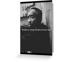 2PAC Dreams Are for Real Quote SALE Greeting Card
