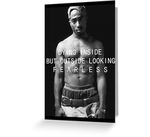 "Tupac ""Fearless"" Quote  Greeting Card"