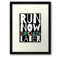 Run Now Cupcakes Later Framed Print