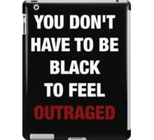YOU DON'T HAVE TO BE BLACK (I CAN'T BREATHE) iPad Case/Skin