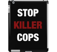 STOP KILLER COPS (I CAN'T BREATHE)  iPad Case/Skin