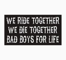 We Ride Together We Die together Bad boys for life (black) by saulhudson32