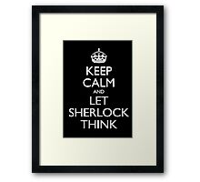 Keep Calm and Let Sherlock Think Framed Print