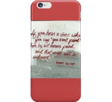 Quote By Vincent Van Gogh iPhone Case/Skin