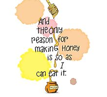 The Only Reason - Pooh Quote Photographic Print