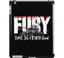 Best job i Ever had iPad Case/Skin