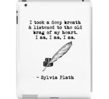 Sylvia Plath: I am, I am, I am. iPad Case/Skin