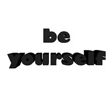 BE YOURSELF by picartt