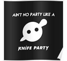 AIN'T NO PARTY LIKE A KNIFE PARTY Poster