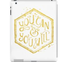 You can & you will iPad Case/Skin