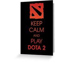 Keep Calm and Play DOTA 2 Greeting Card