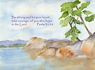 Strength and Courage - Psalm 31:24 by Diane Hall