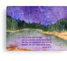 I Stand In Awe of Thee. - Isaiah 40:26 Canvas Print