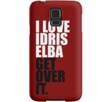 I Love Idris Elba Samsung Galaxy Case/Skin