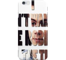 I don't Wanna Be Robin [All The Time] iPhone Case/Skin