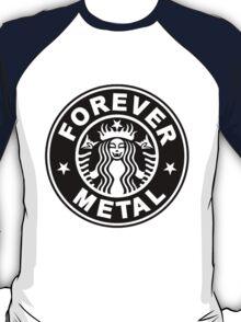 Forever Metal T-Shirt
