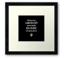 May The Ground Quake as You Pass Framed Print