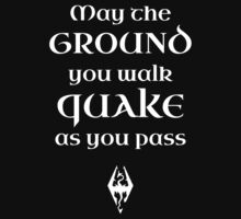 May The Ground Quake as You Pass by pietowel