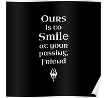 Ours is to Smile at your Passing Poster