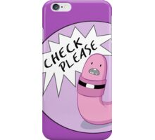 Check Please (1) iPhone Case/Skin