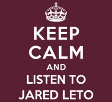 Keep Calm and listen to Jared Leto by artyisgod