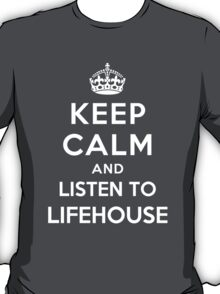Keep Calm and listen to Lifehouse T-Shirt