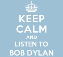 Keep Calm and listen to Bob Dylan Kids Clothes