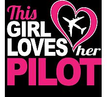 Excellent 'This Girl Loves Her Pilot' Funny TShirts and Accessories Photographic Print