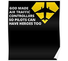 god made air traffic controllers so pilots can have heroes too Poster