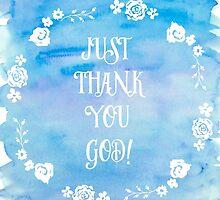 JUst Thank You God! by Pranatheory